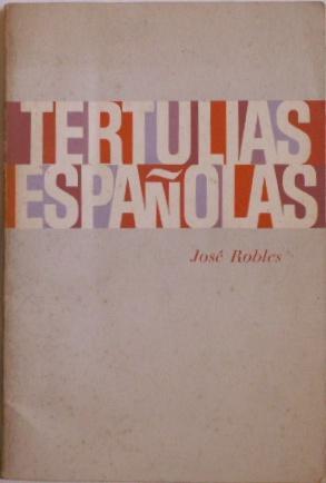 Tertulias Espanolas: Robles, Jose