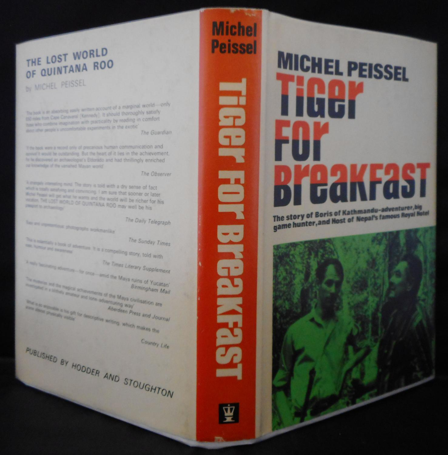 Tiger For Breakfast, The Story Of Boris Of Kathmandu - Adventurer, Big Game Hunter, And Host Of Nepals Famous Royal Hotel PEISSEL Michael