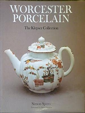 Worcester Porcelain: The Klepser Collection.: Spero, Simon.