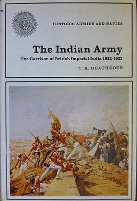 Historic Armies and Navies. The Indian Army.: Heathcote, T. A.