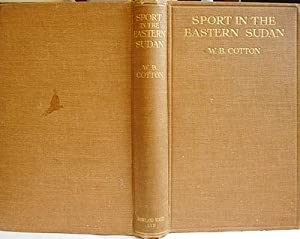 Sport In The Eastern Sudan From Souakin To The Blue Nile: COTTON W.B.