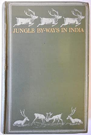 Jungle By-Ways In India Leaves From The Note Book Of A Sportsman And A Naturalist: STEBBING E.P.
