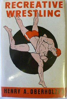 Recreative Wrestling: OBERHOLZER, Henry