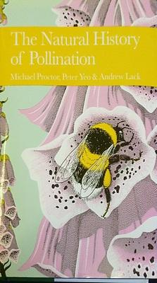The Natural History of Pollination: Proctor, Michael, Yeo, Peter And Lack, Andrew