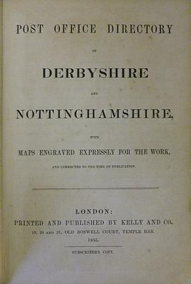 Post Office Directory of Derbyshire and Nottinghamshire with maps expressly engraved for this work