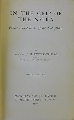 In The Grip Of The Nyika, Further Adventures In British East Africa: PATTERSON Lieut Col J.H.