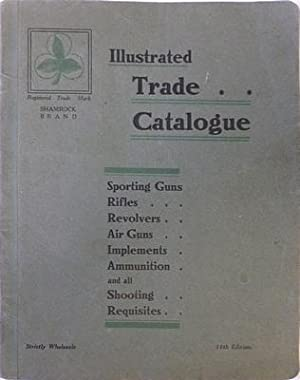 Trade Catalogue of Arms, Ammunition, Waddings, Implements and Sundries: FRANK DYKE & COMPANY, 10 ...