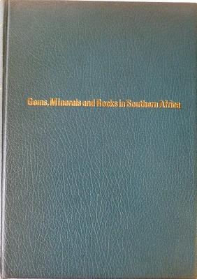 Gems, Minerals and Rocks in Southern Africa. SIGNED LIMITED EDITION mumber 170 of 250 copies.: ...