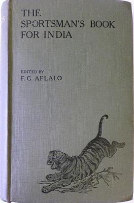 The Sportsman's Book For India: AFLALO F.G.