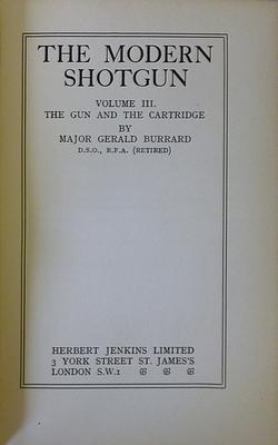 The Modern Shotgun, The Gun, the Cartridge, the Gun And The Cartridge: BURRARD Major Gerald