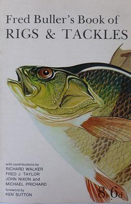 Fred Buller's book of Rigs And Tackle: BULLER Fred