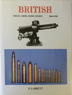 British Small Arms 1864-1938 (Other Than .303: LABBETT P.