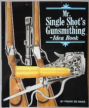 Mr Single Shot's Gunsmithing Idea Book: DE HAAS Frank