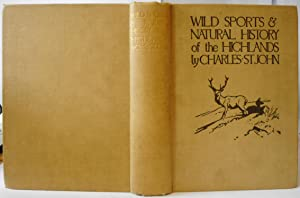 Wild Sports and Natural History of the Highlands: ST JOHN Charles