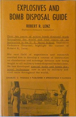 Explosives And Bomb Disposal Guide: Robert R Lenz