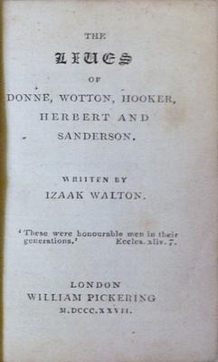 The Lives Of Wotton, Hooker, Herbert And Sanderson: WALTON Izaak