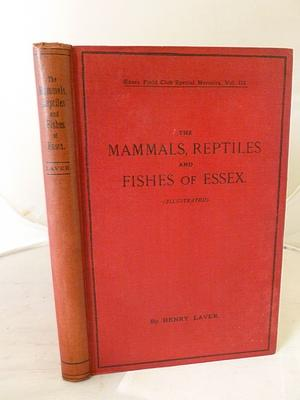 The Mammals, Reptiles and Fishes of Essex: Henry Laver