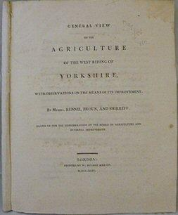 General View Of The Agriculture Of The West Riding Of Yorkshire With Obervations On The Means Of ...