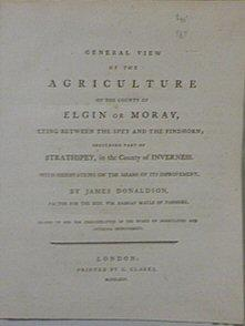 General View of the Agriculture of the County of Elgin or Moray, Lying Between the Spey and the ...
