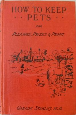 How To keep pets For Pleasure,Prizes,& Profit: STABLES, Gordon.