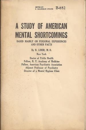 A Study of American Mental Shortcomings Based Mainly on Personal Experiences and Other Facts.
