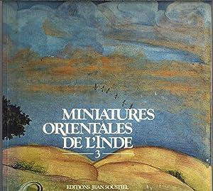 Miniatures orientales de l'Inde 3: DAVID Marie Christine - SOUSTIEL Jean