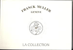 Franck Muller. La collection. (Montres)