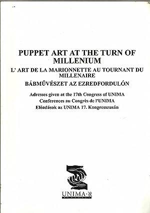 L'art de la marionnette au tournant du millénaire. Puppet Art at the Turn of Millenium