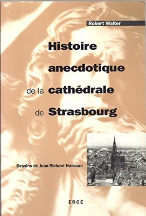 Histoire anecdotique de la cathédrale de Strasbourg: Robert Walter