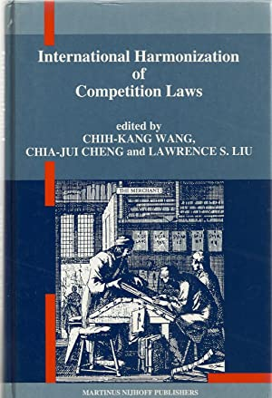 International Harmonization of Competition Laws: Chih-Kang Wang - Chia-Jui Chang - Lawrence S. Liu
