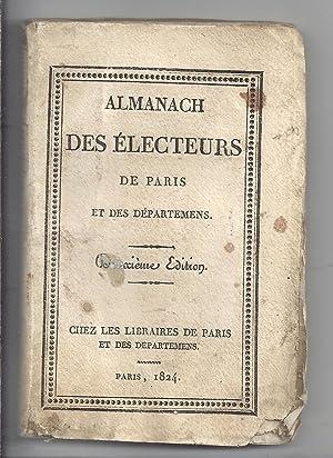 Almanach des électeurs de Paris et des départemens. Deuxième édition. ...
