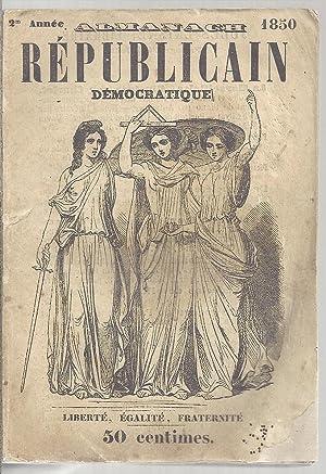 Almanach républicain démocratique, 1850: Arnaud de l'Ariège - Barbes - Louis Blanc - ...