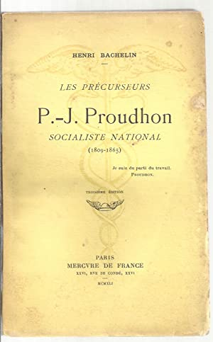 P.-J. Proudhon, socialiste national (1809-1865): Henri Bachelin