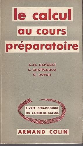 Le calcul au cours préparatoire. Livret pédagogique: Camusat - Chatignoux