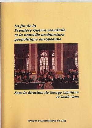 La fin de la Première guerre mondiale et la nouvelle architecture géopolitique europ&...