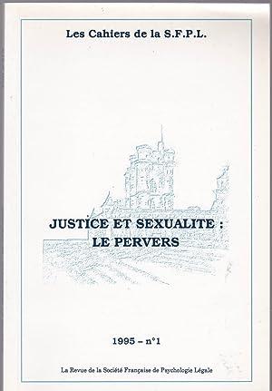 Justice et sexualité : le pervers: Jean-Luc Viaux -
