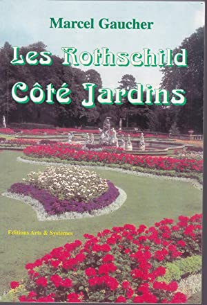 Les Rothschild côté jardins.: Marcel Gaucher