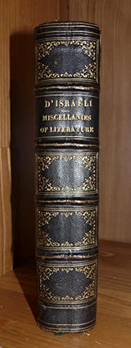 Miscellanies of Literature, Vol. 1 including calamities of authors. - The Literary Character