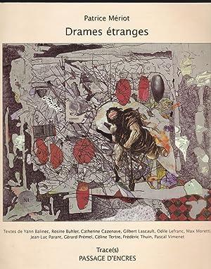 Drames étranges: Jean-Luc Parant - Gilbert Lascaux - Yann Balinec et alii