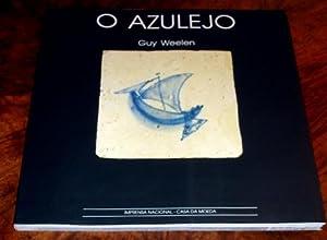 O AZULEJO. Ouvrage trilingue français-anglais-portugais.: WEELEN Guy