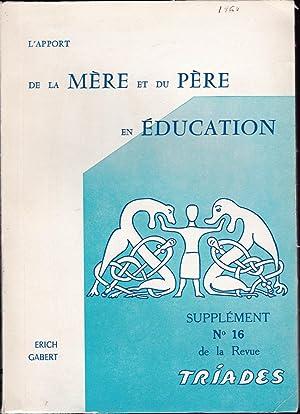 L'apport de la mère et du père en éducation.: Erich Gabert