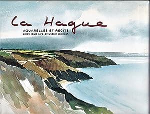 La Hague. Aquarelles et récits: Didier Decoin
