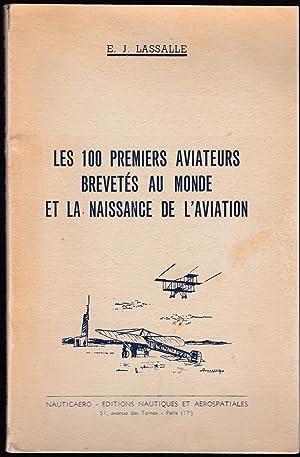Les 100 premiers aviateurs brevetés au monde et la naissance de l'aviation: E. J. Lassalle