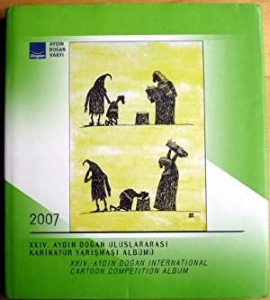 AYDIN DOGAN INTERNATIONAL CARTOON COMPETITION ALBUM. 2007. Text in english and turkish.