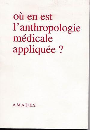 Où en est l'anthropologie médicale appliquée ?: A.M.A.D.E.S - Collectif