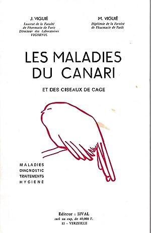 Les maladies du canari et des oiseaux de cage. Maladies, diagnostic, traitements, hygiène.: ...