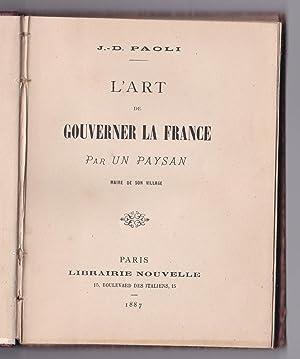 L'art de gouverner la France par un paysan maire de son village.: J.-D. Paoli
