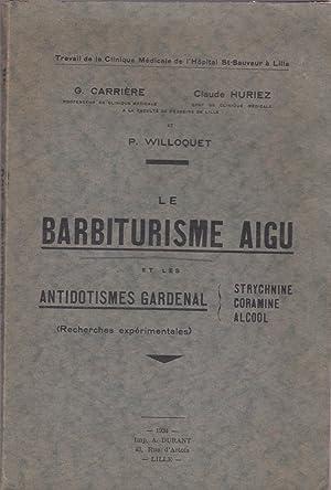 Le barbiturisme aigu et antidotismes Gardenal : G Carrière -