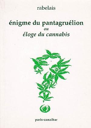 Enigme du pantagruélion ou éloge du cannabis suivie de l'énigme du ...