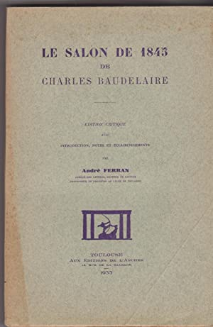 Le salon de 1845 de Charles Baudelaire. Edition critique avec introduction, notes et éclaircissem...